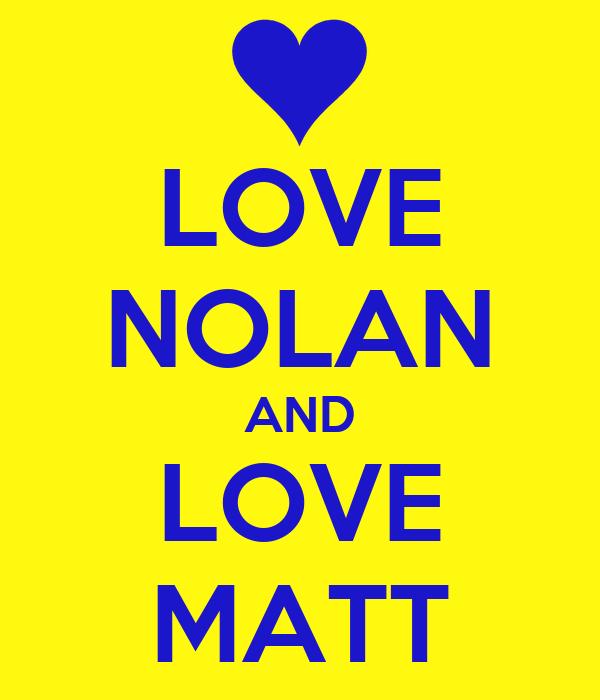 LOVE NOLAN AND LOVE MATT