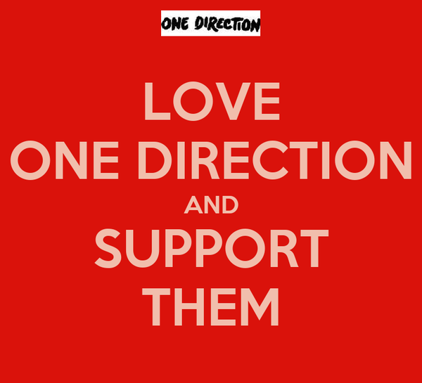 LOVE ONE DIRECTION AND SUPPORT THEM