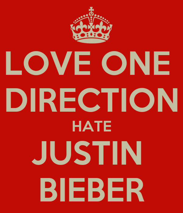 LOVE ONE  DIRECTION HATE JUSTIN  BIEBER