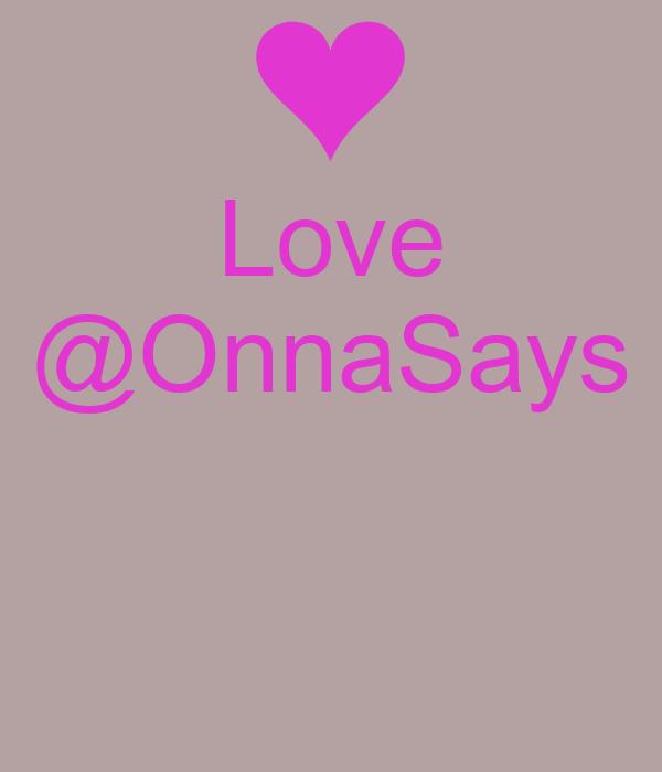 Love @OnnaSays