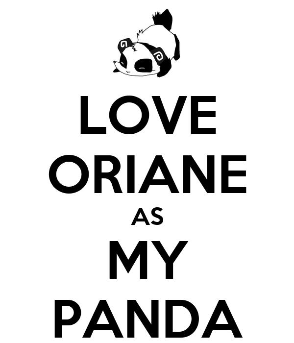 LOVE ORIANE AS MY PANDA