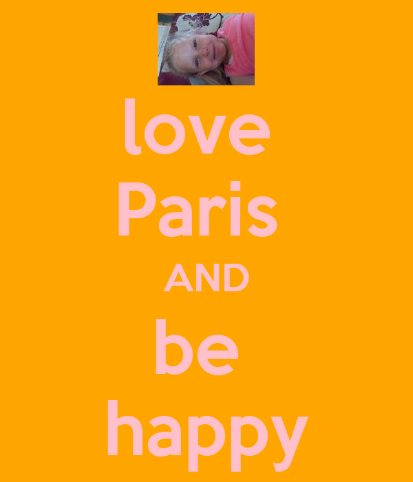 love  Paris  AND be  happy