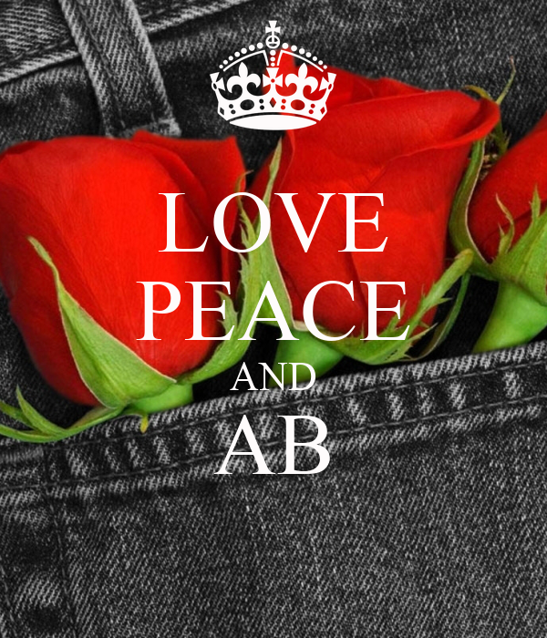 LOVE PEACE AND AB
