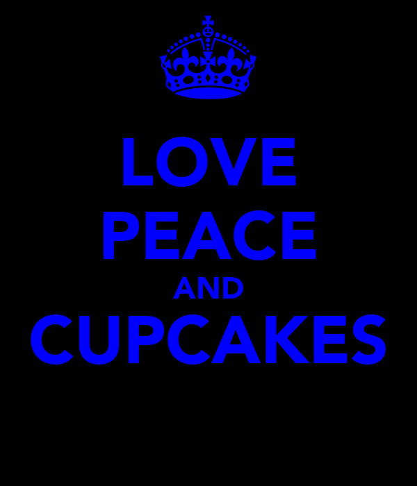 LOVE PEACE AND CUPCAKES