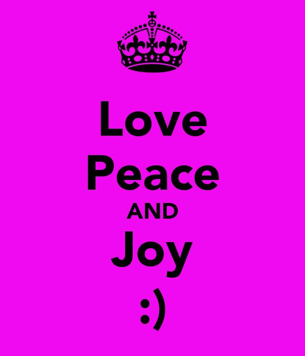 Love Peace AND Joy :)