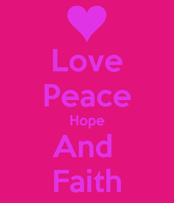 Love Peace Hope And  Faith