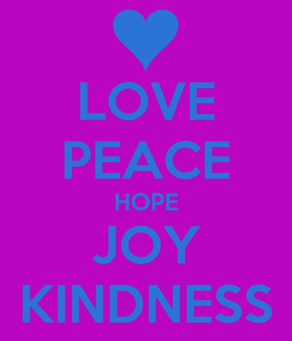 LOVE PEACE HOPE JOY KINDNESS