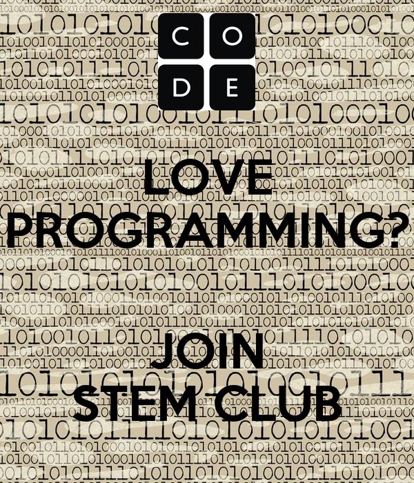 LOVE PROGRAMMING?  JOIN STEM CLUB
