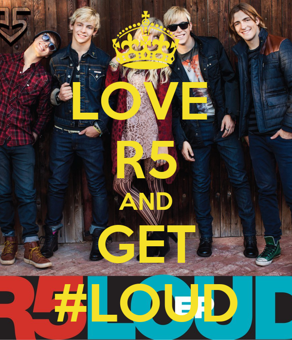 LOVE  R5 AND GET #LOUD