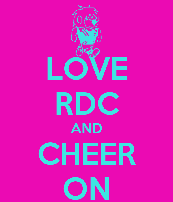 LOVE RDC AND CHEER ON
