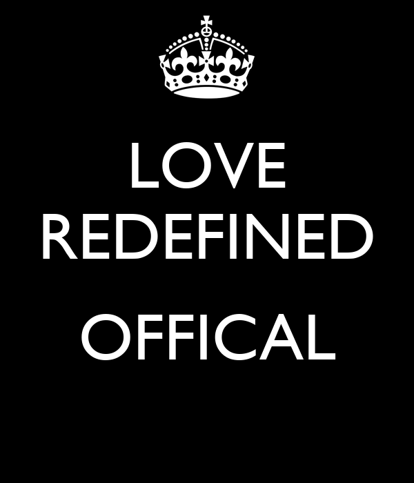 LOVE REDEFINED  OFFICAL