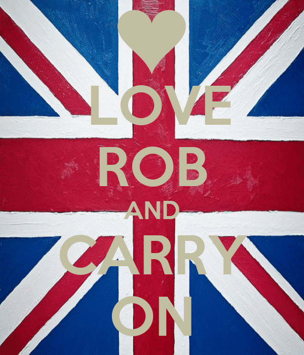 LOVE ROB AND CARRY ON