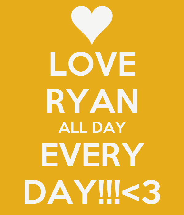 LOVE RYAN ALL DAY EVERY DAY!!!<3