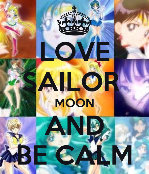 LOVE SAILOR  MOON AND BE CALM