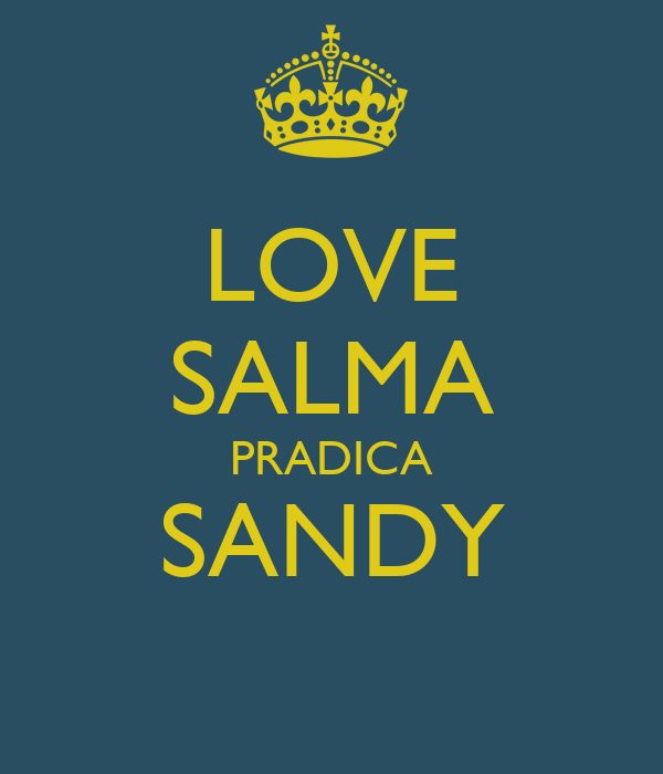 LOVE SALMA PRADICA SANDY