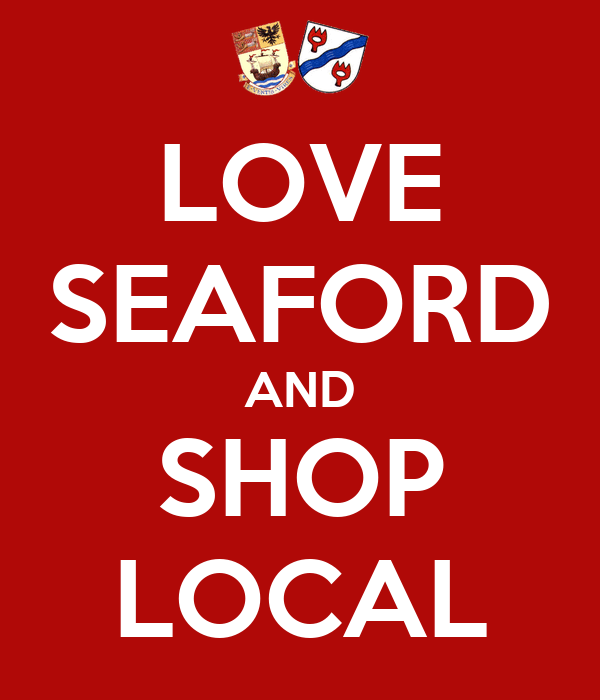 LOVE SEAFORD AND SHOP LOCAL