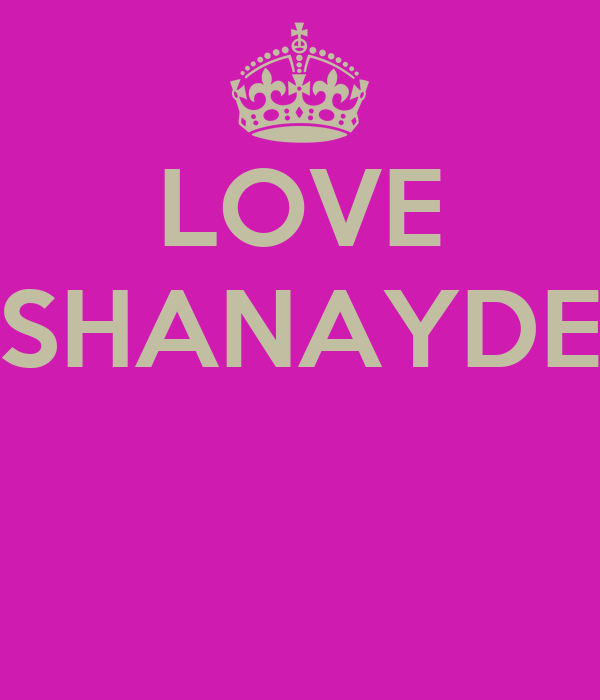 LOVE SHANAYDE