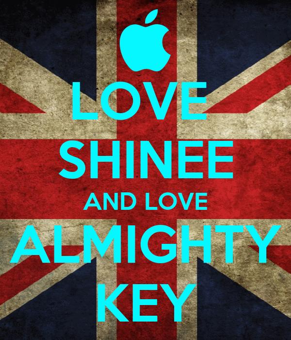 LOVE  SHINEE AND LOVE ALMIGHTY KEY