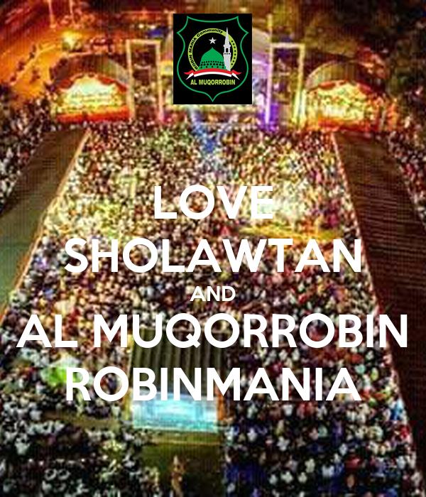 LOVE SHOLAWTAN AND AL MUQORROBIN ROBINMANIA