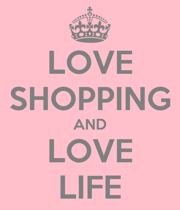 LOVE SHOPPING AND LOVE LIFE