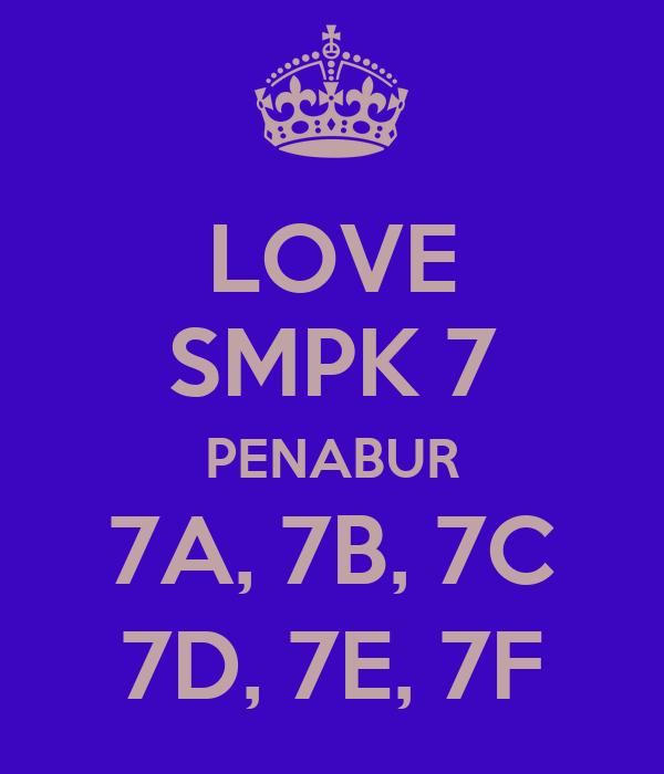 LOVE SMPK 7 PENABUR 7A, 7B, 7C 7D, 7E, 7F