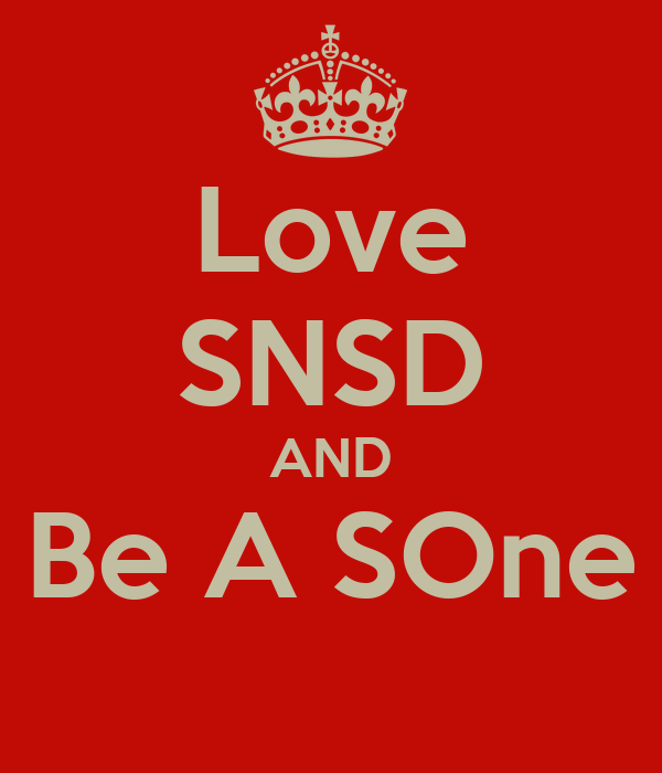 Love SNSD AND Be A SOne