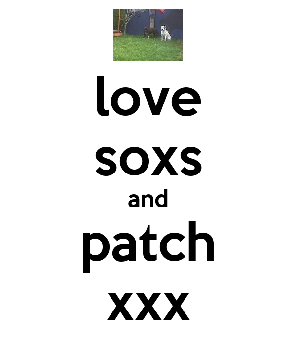 love soxs and patch xxx