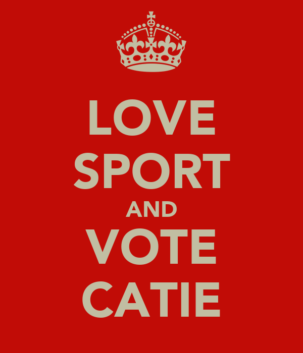 LOVE SPORT AND VOTE CATIE