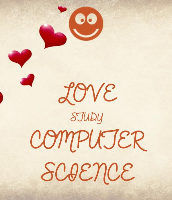 LOVE STUDY COMPUTER SCIENCE