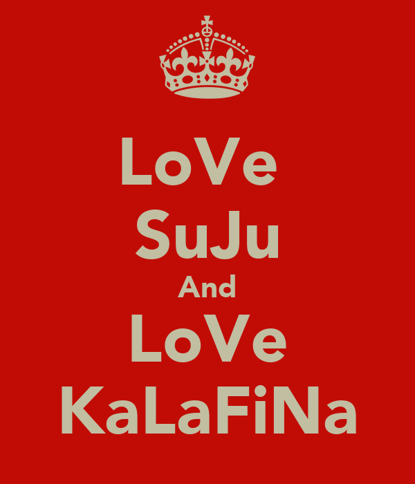 LoVe  SuJu And LoVe KaLaFiNa
