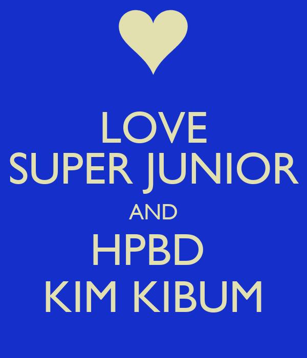 LOVE SUPER JUNIOR AND HPBD  KIM KIBUM