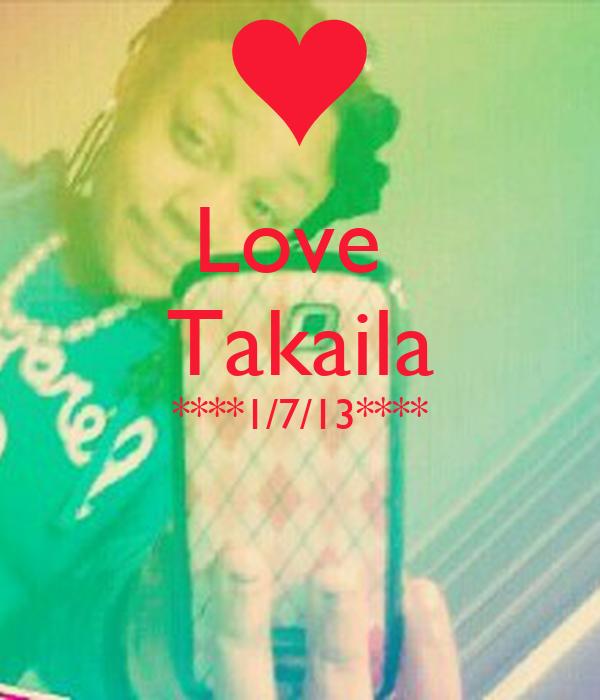 Love  Takaila ****1/7/13****