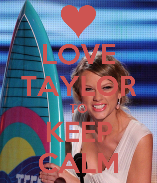 LOVE TAYLOR TO KEEP CALM