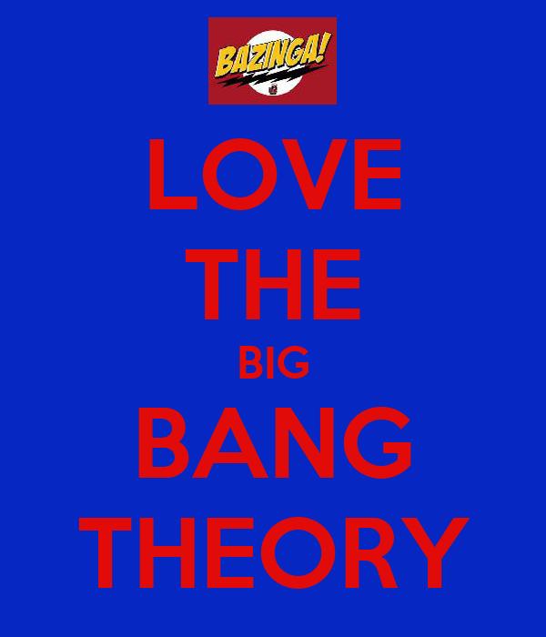 LOVE THE BIG BANG THEORY