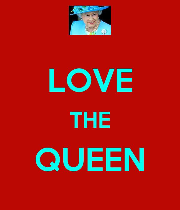 LOVE THE QUEEN