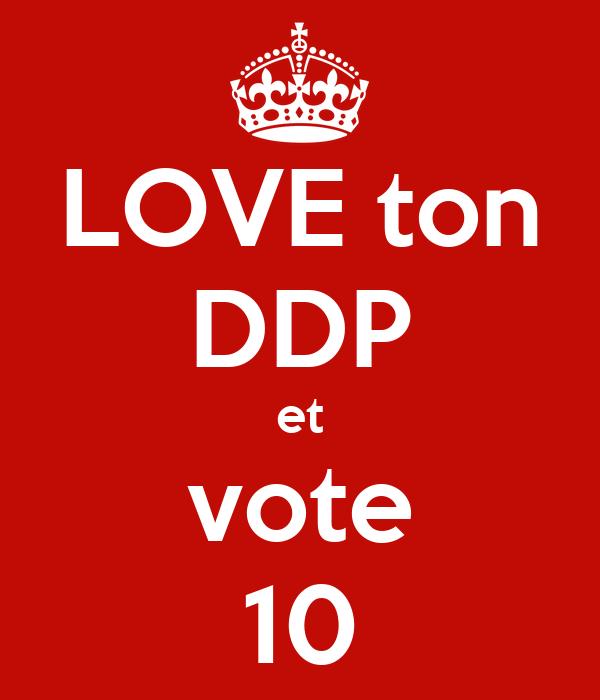 LOVE ton DDP et vote 10