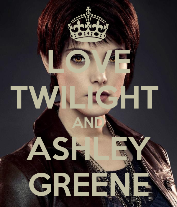 LOVE TWILIGHT  AND ASHLEY GREENE