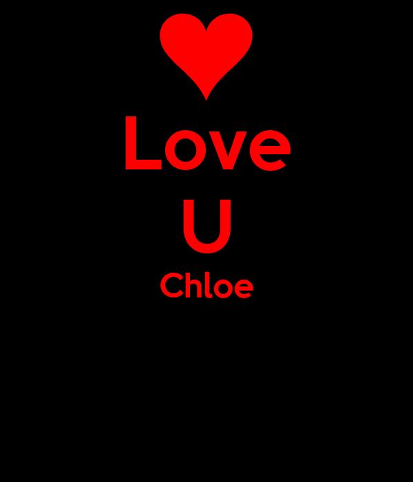 Love U Chloe