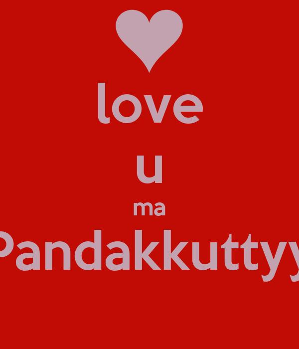 love u ma Pandakkuttyy