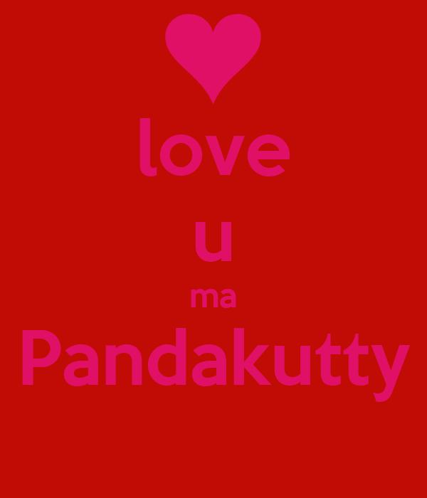 love u ma Pandakutty