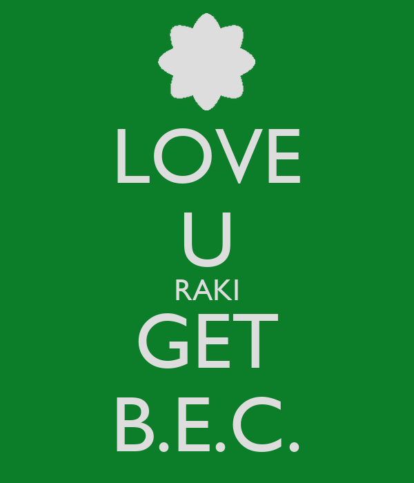 LOVE U RAKI GET B.E.C.