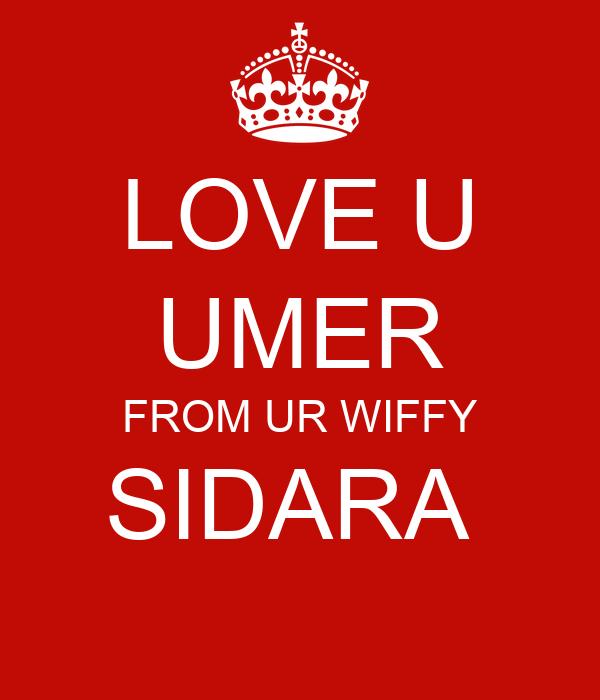 LOVE U UMER FROM UR WIFFY SIDARA