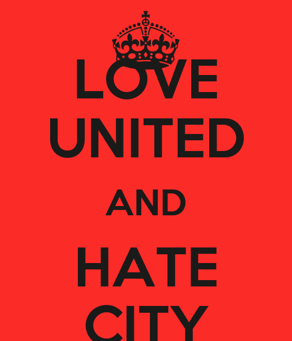 LOVE UNITED AND HATE CITY