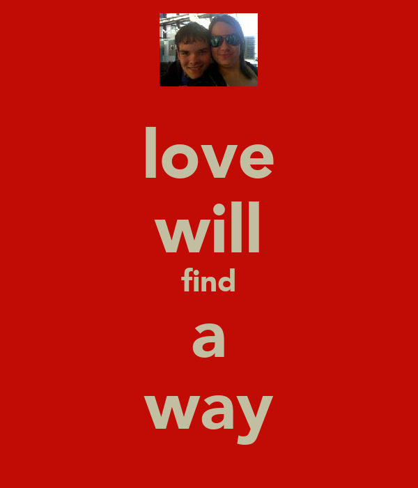 love will find a way