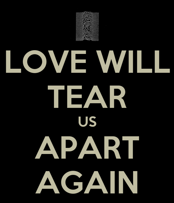 LOVE WILL TEAR US APART AGAIN Poster