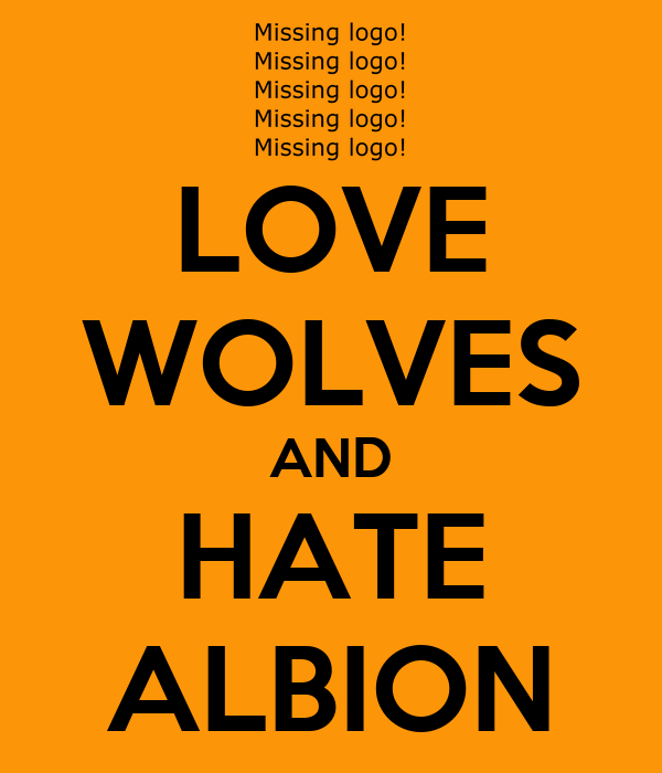 LOVE WOLVES AND HATE ALBION