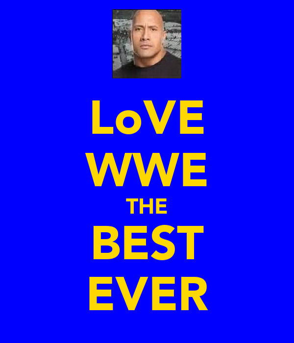 LoVE WWE THE BEST EVER