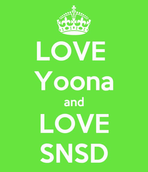 LOVE  Yoona and LOVE SNSD