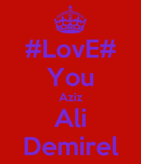 #LovE# You Aziz Ali Demirel