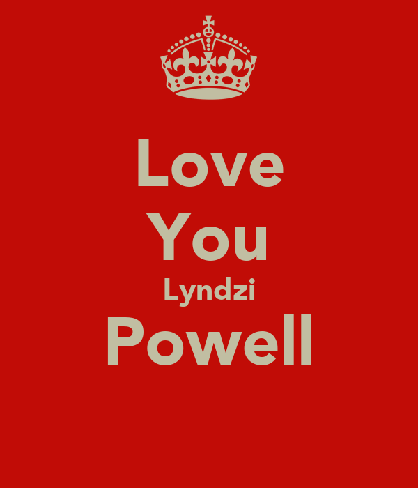 Love You Lyndzi Powell ♡